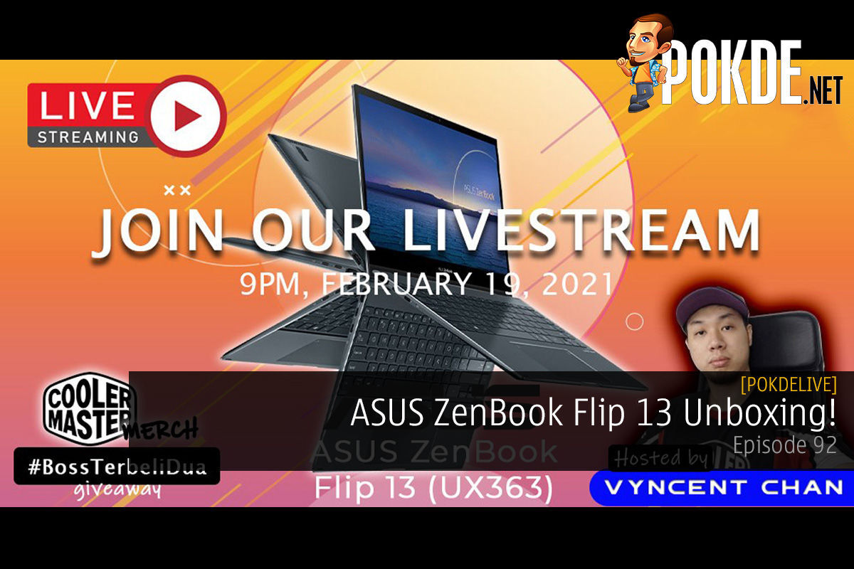 PokdeLIVE 92 — ASUS ZenBook Flip 13 Unboxing! 13