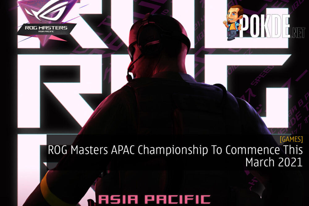 ROG Masters APAC Championship To Commence This March 2021 18