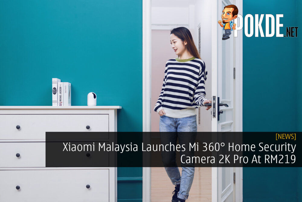 Xiaomi Malaysia Launches Mi 360° Home Security Camera 2K Pro At RM219 22