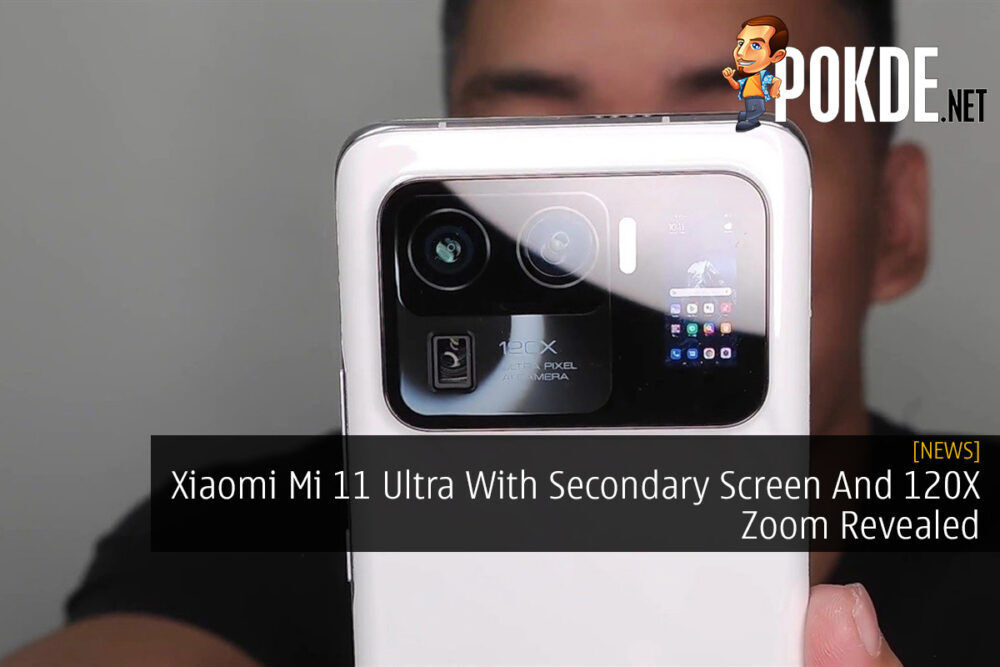 Xiaomi Mi 11 Ultra With Secondary Screen And 120X Zoom Revealed 26