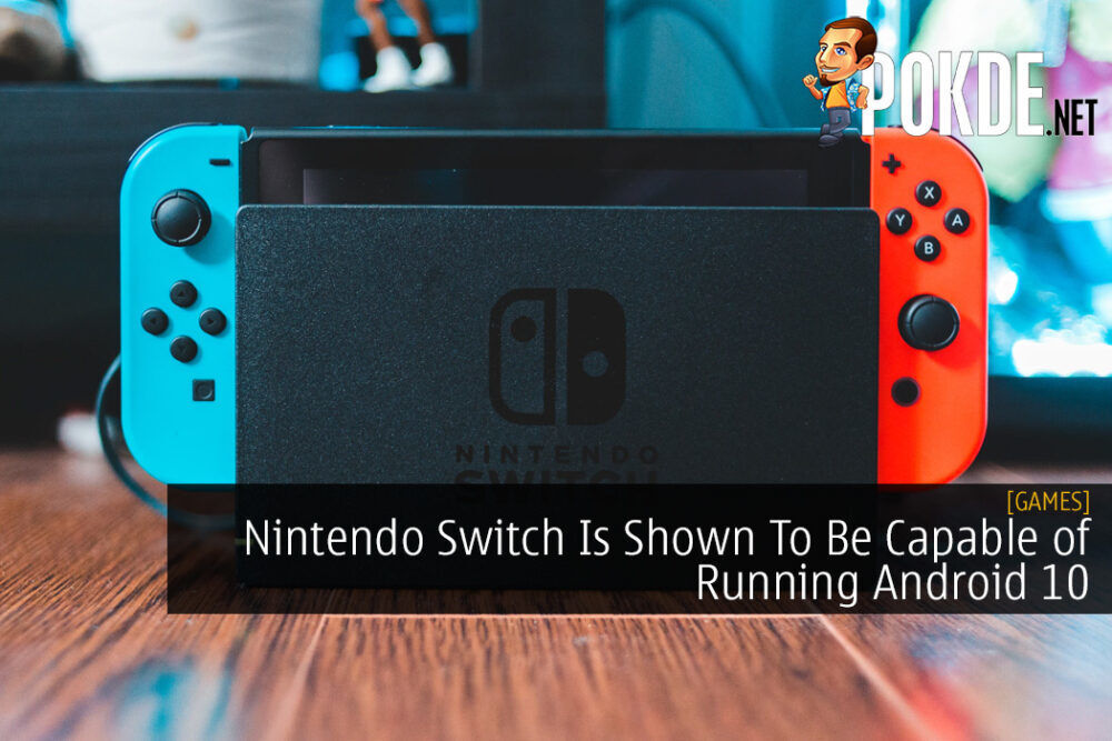 Nintendo Switch Is Shown To Be Capable of Running Android 10