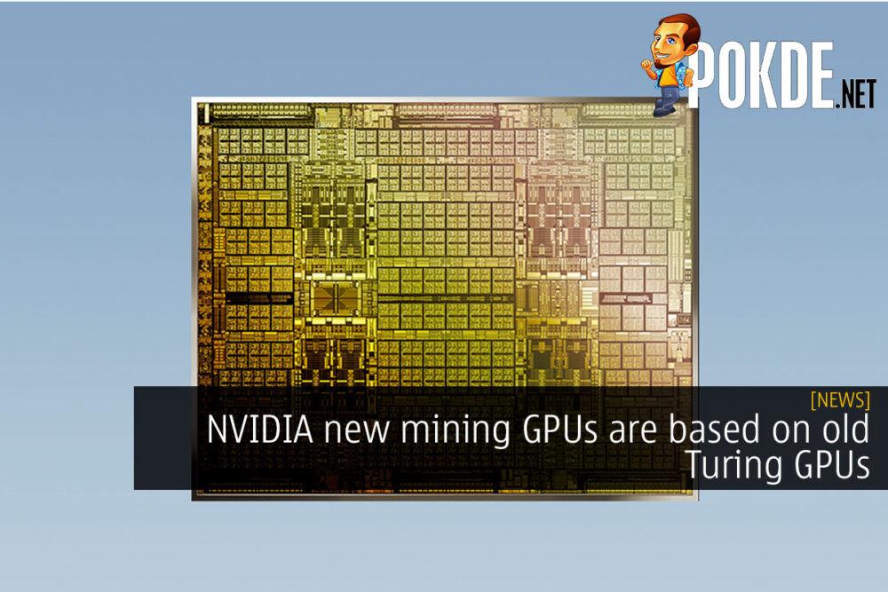 NVIDIA new mining GPUs are based on old Turing GPUs 18