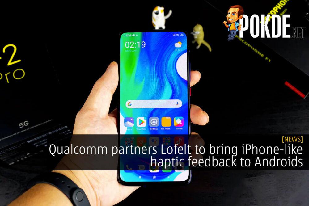 qualcomm lofelt haptic feedback android cover