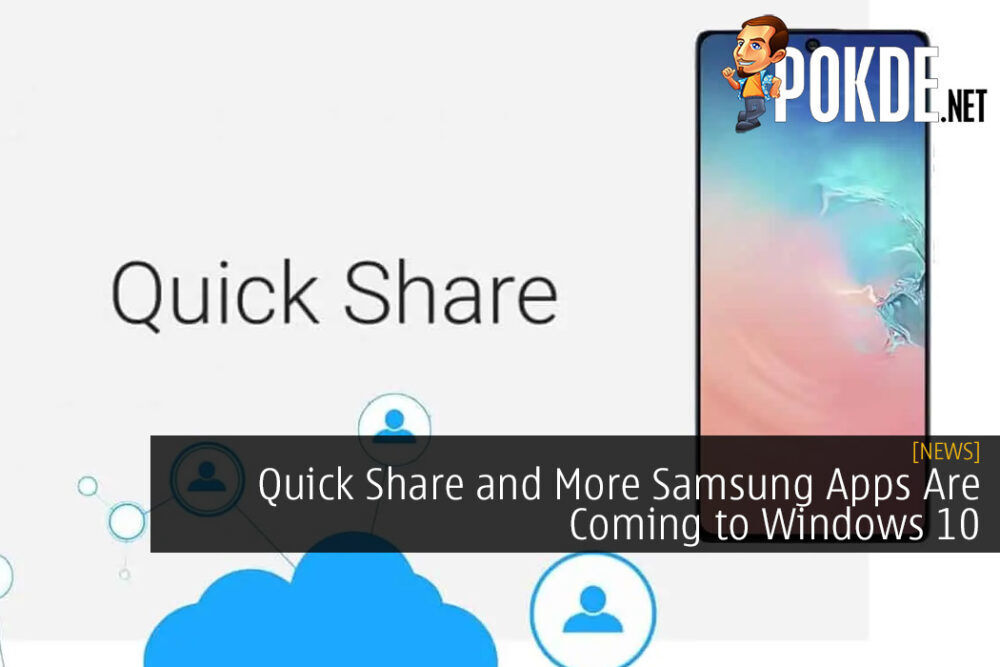 Quick Share and More Samsung Apps Are Coming to Windows 10