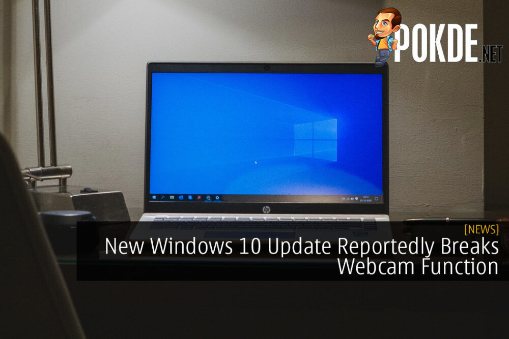 New Windows 10 Update Reportedly Breaks Webcam Function