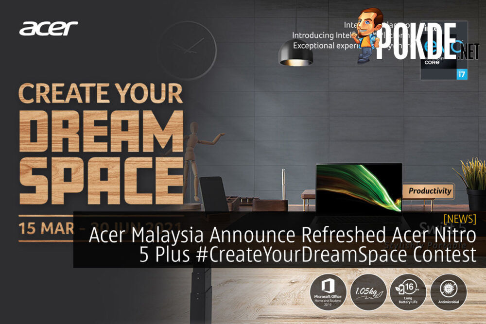 Acer Malaysia Announce Refreshed Acer Nitro 5 Plus #CreateYourDreamSpace Contest 24