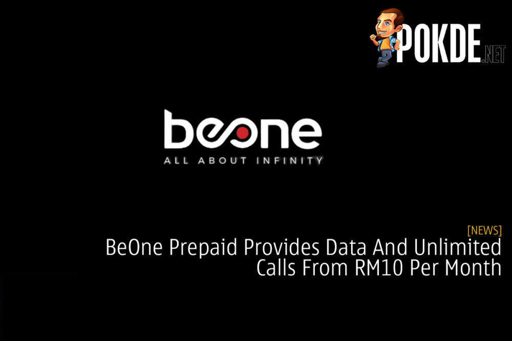 BeOne Prepaid Provides Data And Unlimited Calls From RM10 Per Month 20