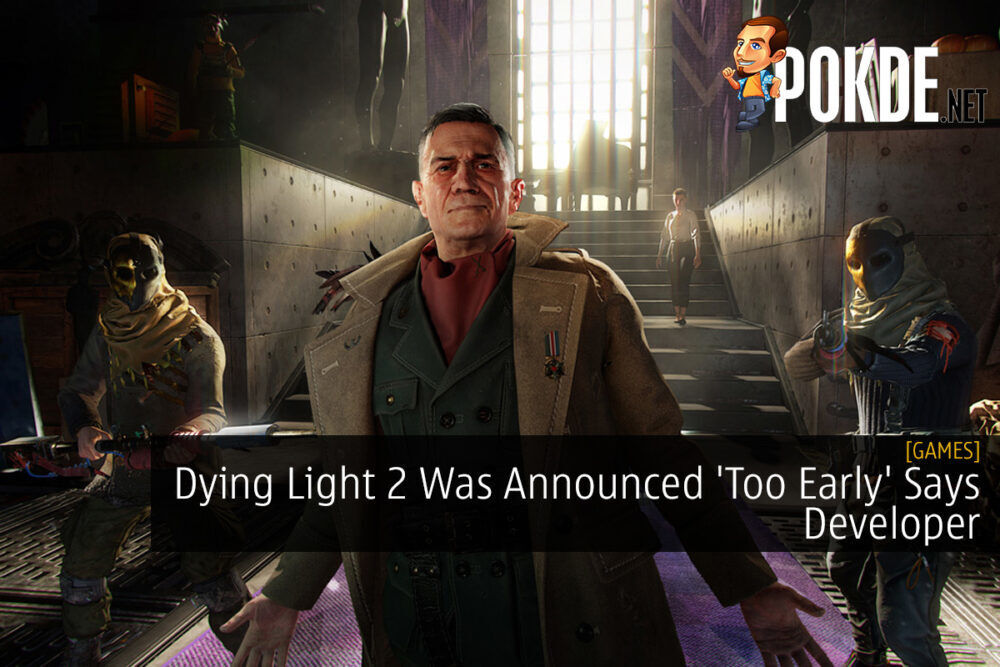 Dying Light 2 Was Announced 'Too Early' Says Developer 25