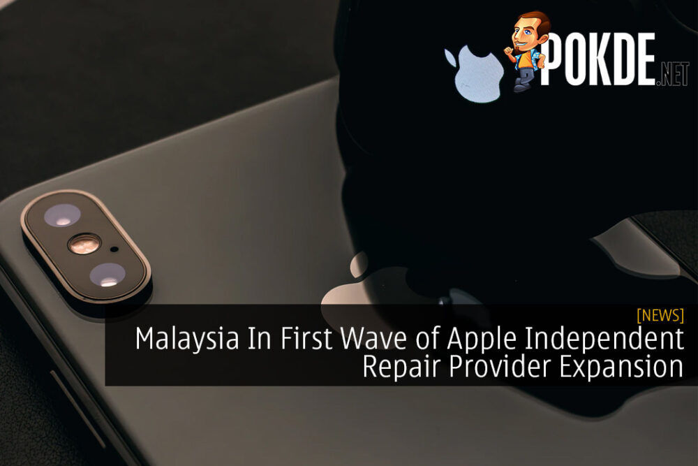 Malaysia In First Wave of Apple Independent Repair Provider Expansion