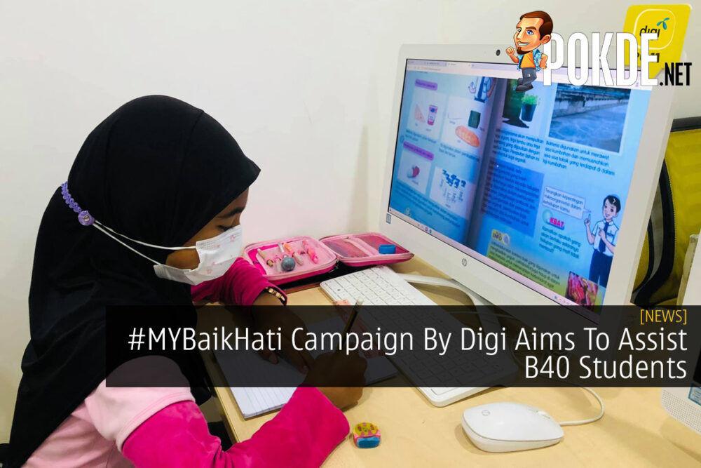 #MYBaikHati Campaign By Digi Aims To Assist B40 Students 25