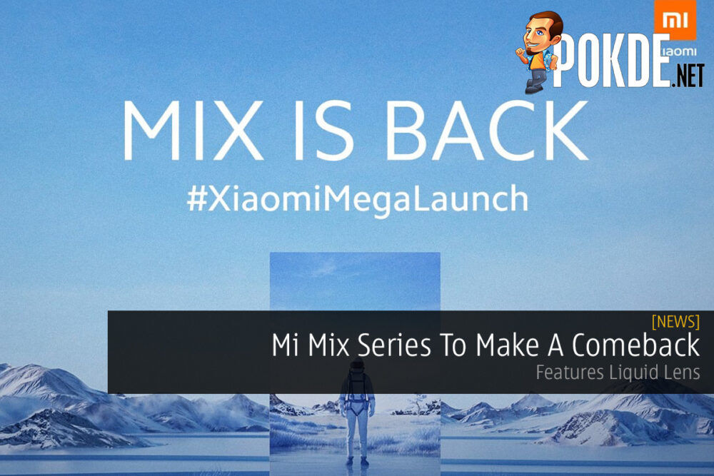 Mi Mix Series To Make A Comeback — Features Liquid Lens 20