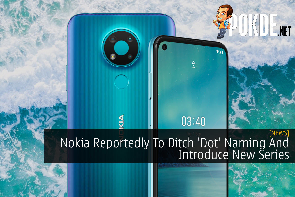 Nokia Reportedly To Ditch 'Dot' Naming And Introduce New Series 9