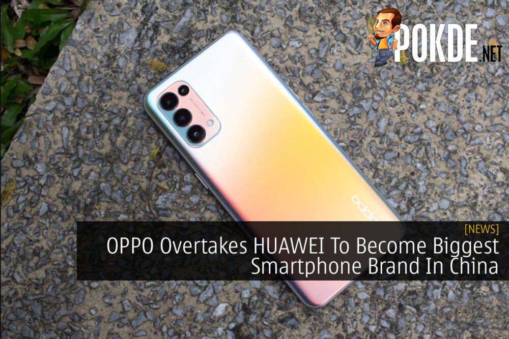 OPPO Overtakes HUAWEI To Become Biggest Smartphone Brand In China 18