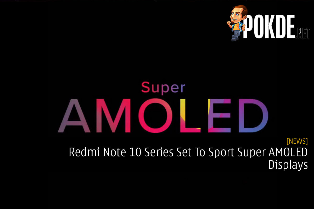 Redmi Note 10 Series Set To Sport Super AMOLED Displays 6