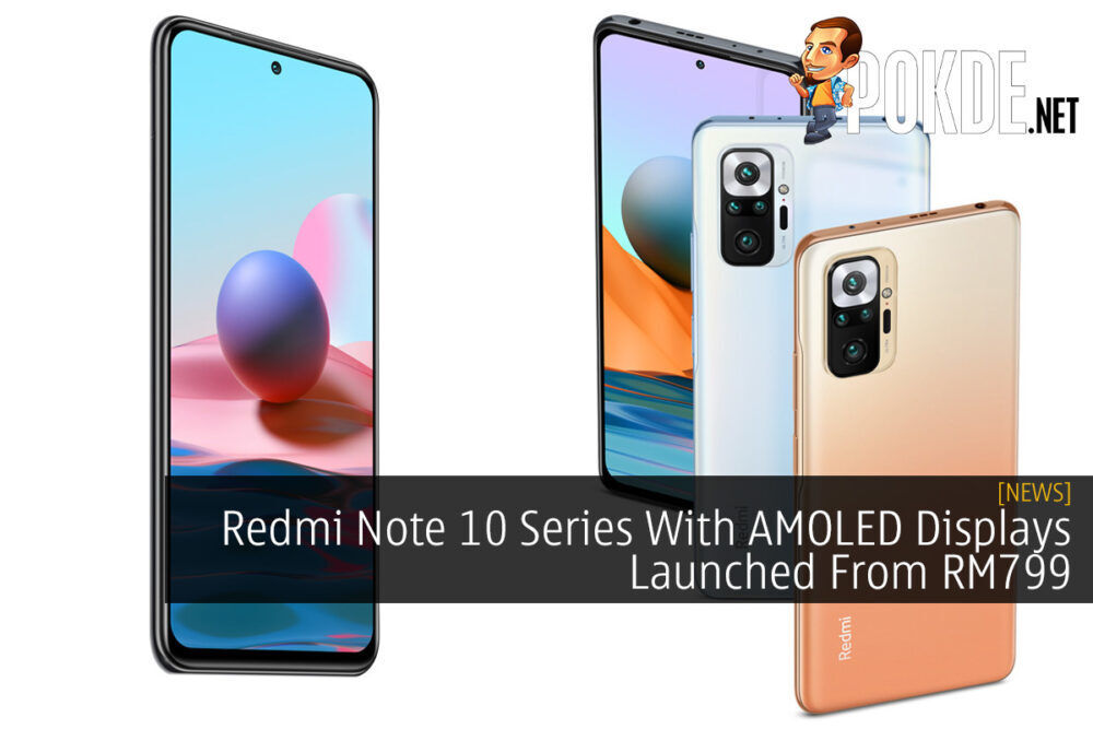 Redmi Note 10 Series With AMOLED Displays Launched From RM799 24
