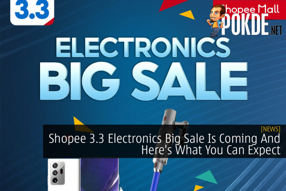 Shopee 3.3 Electronics Big Sale Is Coming And Here's What You Can Expect 18