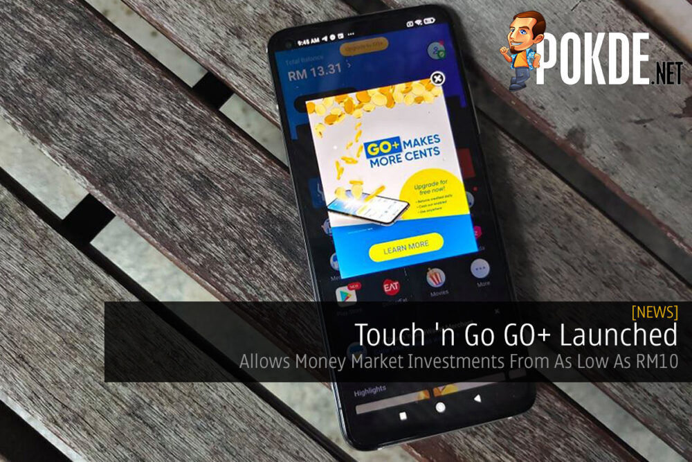 Touch 'n Go GO+ Launched — Allows Money Market Investments From As Low As RM10 20
