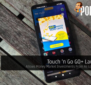 Touch 'n Go GO+ Launched — Allows Money Market Investments From As Low As RM10 27