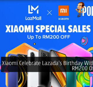 Xiaomi Celebrate Lazada's Birthday With Up To RM200 Off Deals 20
