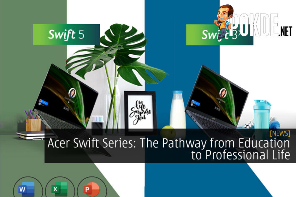 Acer Swift Series: The Pathway from Education to Professional Life 18