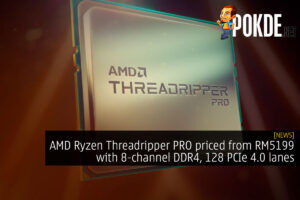 AMD Ryzen Threadripper PRO priced from RM5199 with 8-channel DDR4, 128 PCIe 4.0 lanes 30