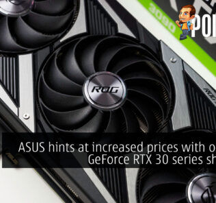 ASUS hints at increased prices with ongoing GeForce RTX 30 series shortage 20