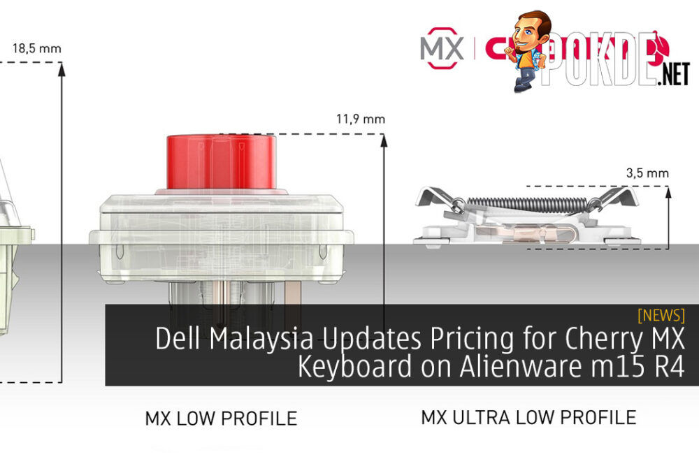 Dell Malaysia Updates Pricing for Cherry MX Keyboard on Alienware m15 R4 and m17 R4