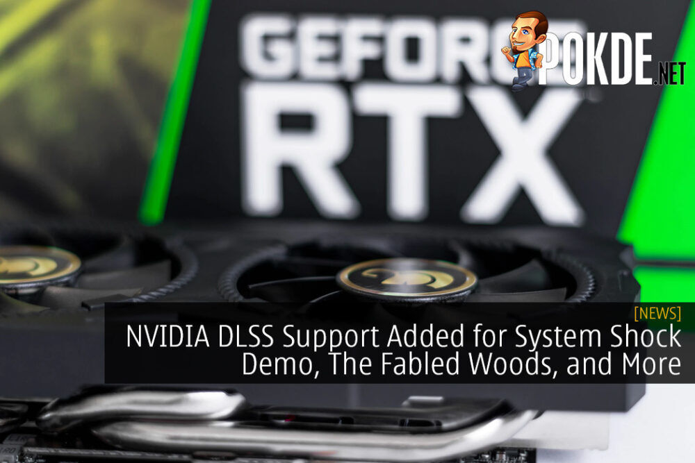 NVIDIA DLSS Support Added for System Shock Demo, The Fabled Woods, and More 22