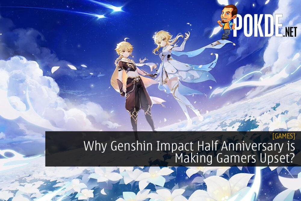 Why Genshin Impact Half Anniversary is Making Gamers Upset?