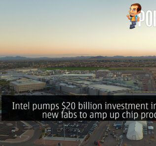 Intel pumps $20 billion investment into two new fabs to amp up chip production 21