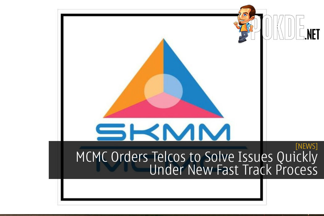 MCMC Orders Telcos to Solve Issues Within 10 Business Days Under New Fast Track Process