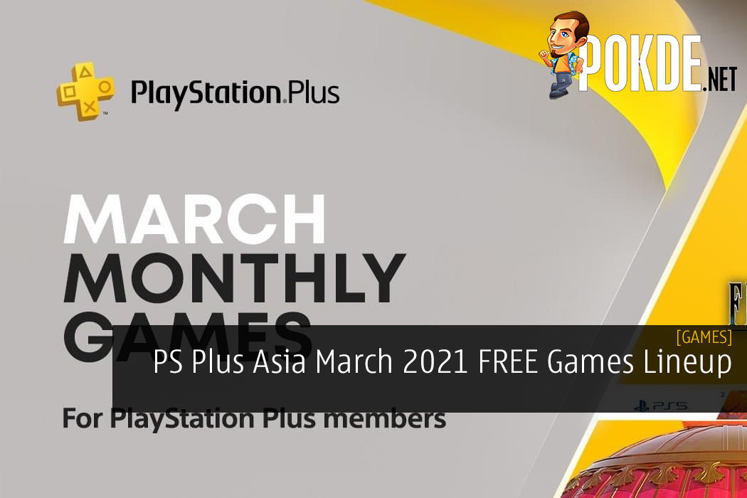PS Plus Asia March 2021 FREE Games Lineup