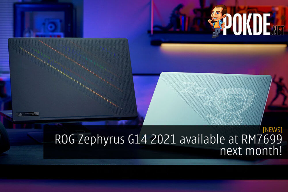 ROG Zephyrus G14 2021 available at RM7699 next month! 18