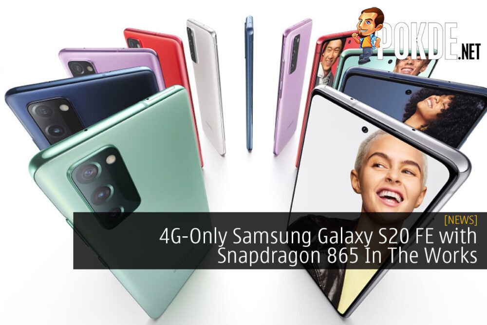 There May Be A 4G-Only Samsung Galaxy S20 FE with Snapdragon 865 In The Works