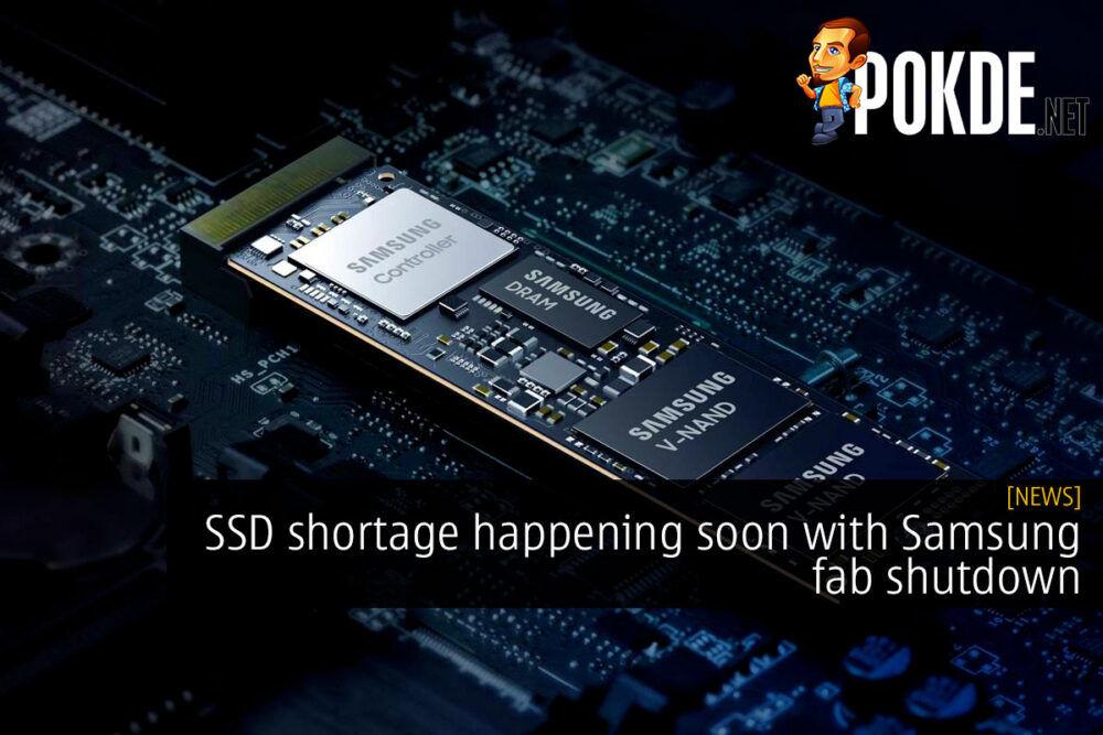 SSD shortage happening soon with Samsung fab shutdown 23