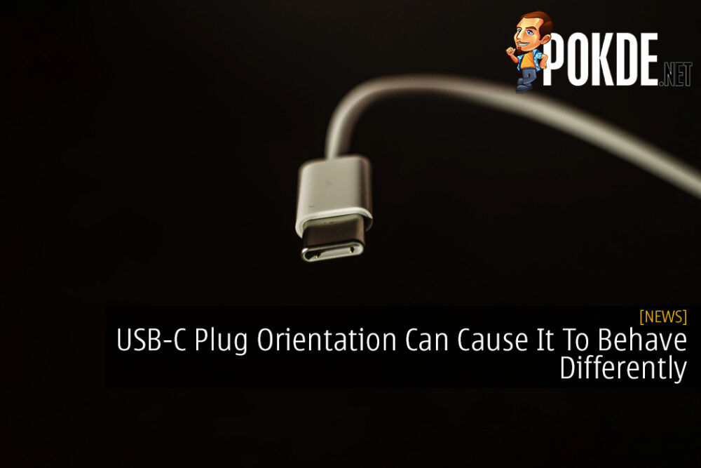 USB-C Plug Orientation Can Cause It To Behave Differently