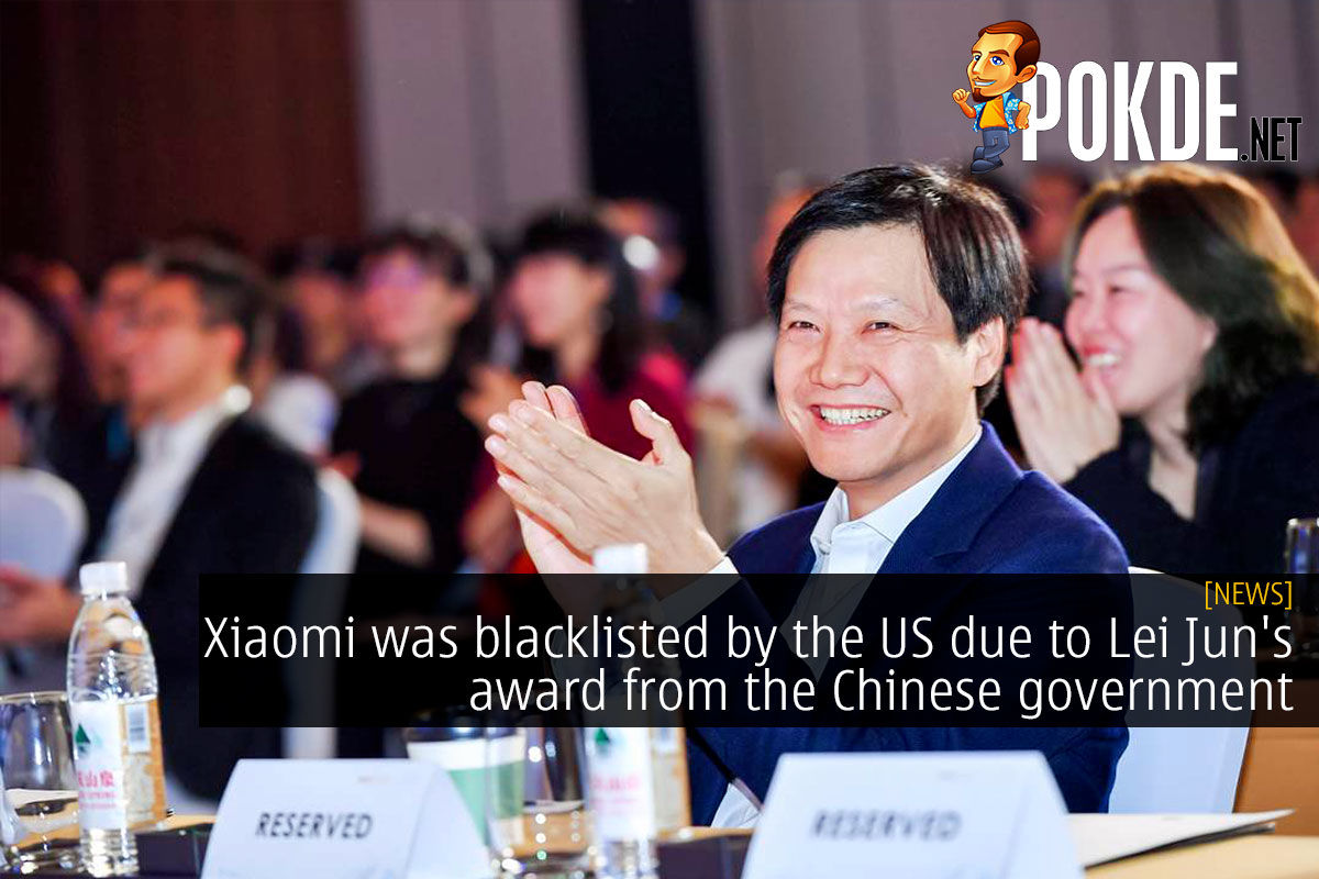 Xiaomi was blacklisted by the US due to Lei Jun's award from the Chinese government 8
