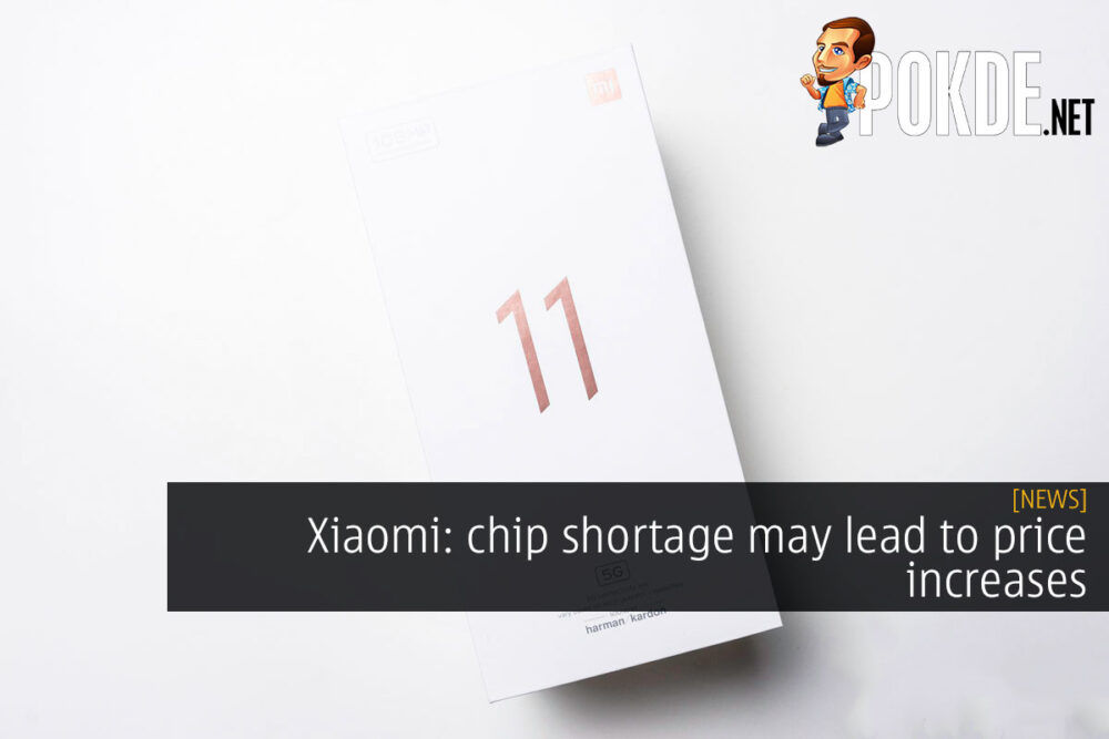 Xiaomi: chip shortage may lead to price increases 24