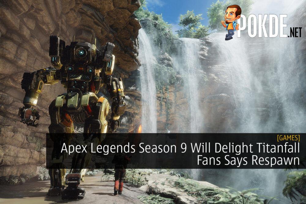 Apex Legends Season 9 Will Delight Titanfall Fans Says Respawn Pokde Net