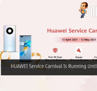 HUAWEI Service Carnival Is Running Until 12 May 2021 22