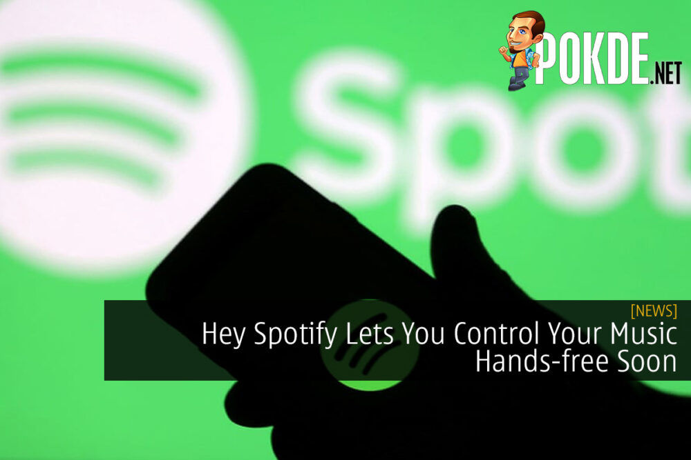 Hey Spotify Lets You Control Your Music Hands-free Soon 18