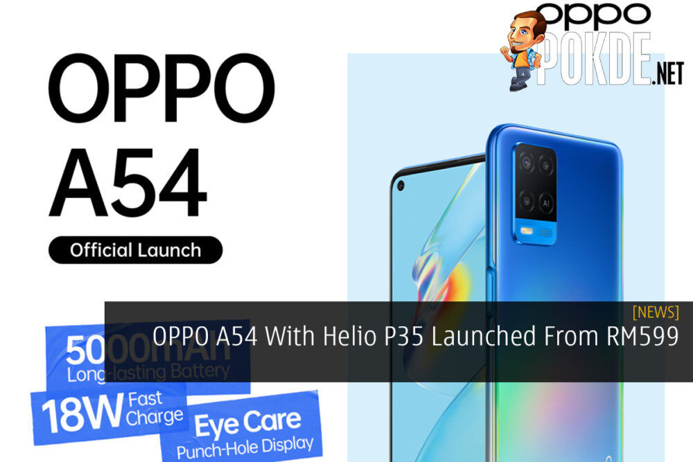 OPPO A54 With Helio P35 Launched From RM599 25