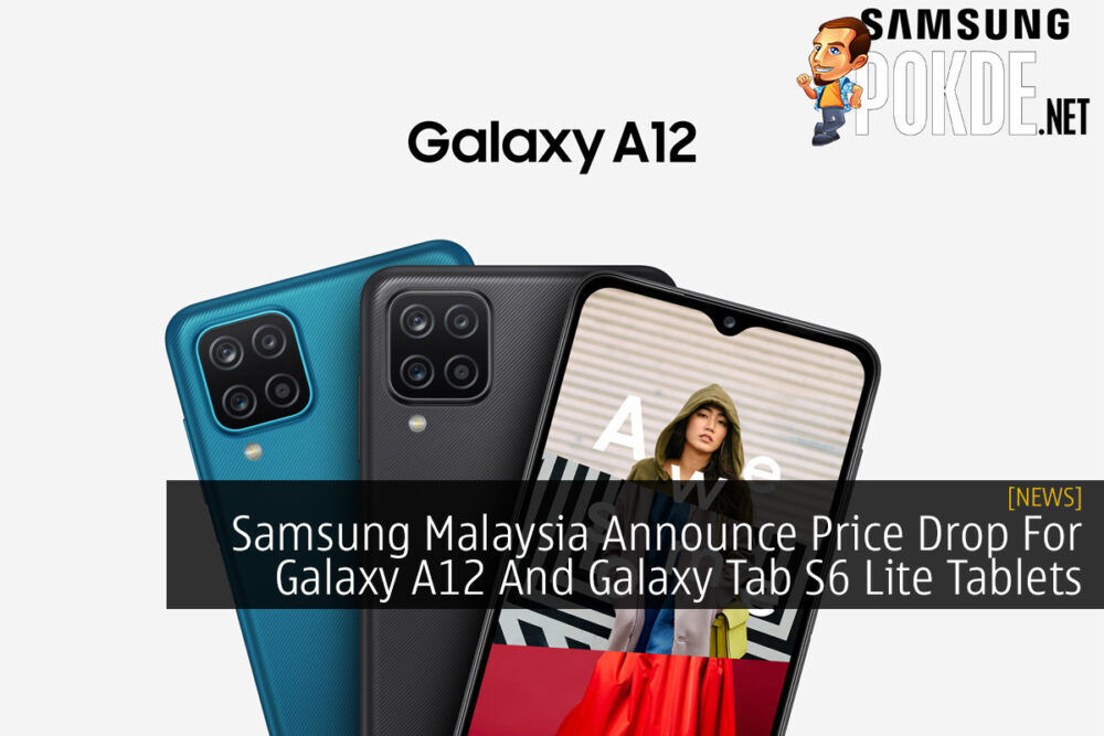 Samsung Malaysia Announce Price Drop For Galaxy A12 And Galaxy Tab S6 Lite Tablets 19
