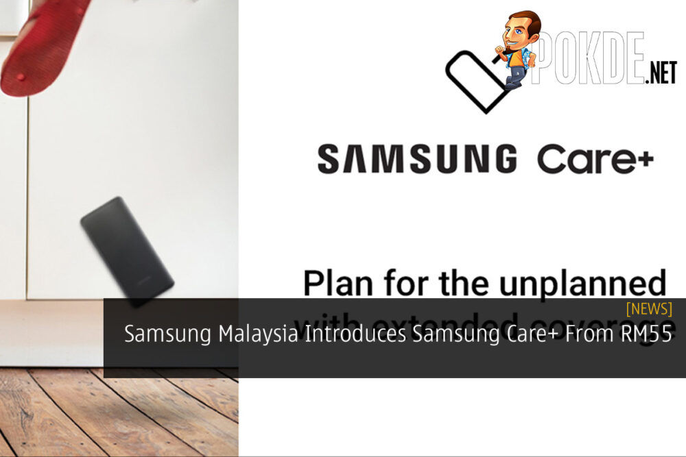 Samsung Malaysia Introduces Samsung Care+ From RM55 19