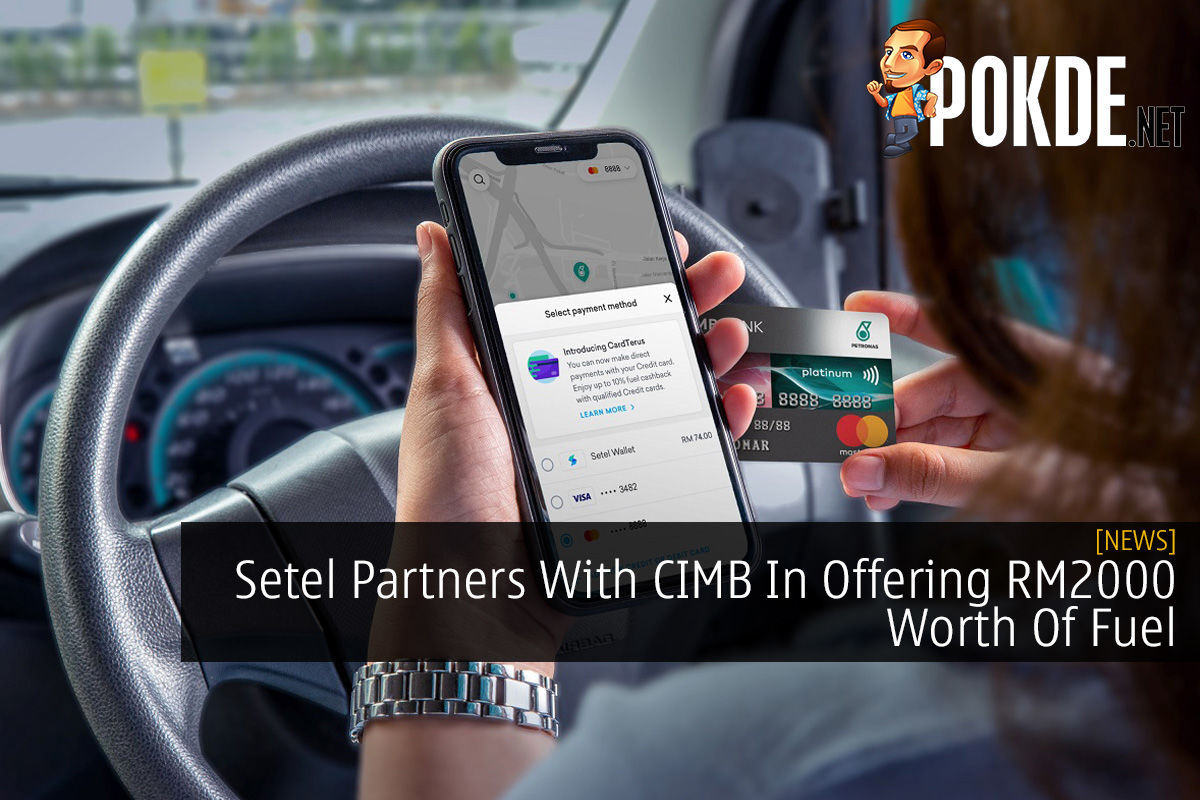 Setel Partners With CIMB In Offering RM2000 Worth Of Fuel 7