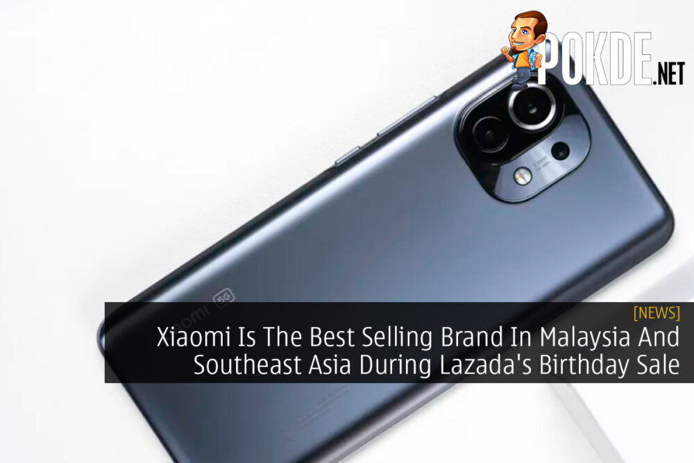 Xiaomi Is The Best Selling Brand In Malaysia And Southeast Asia During Lazada's Birthday Sale 18