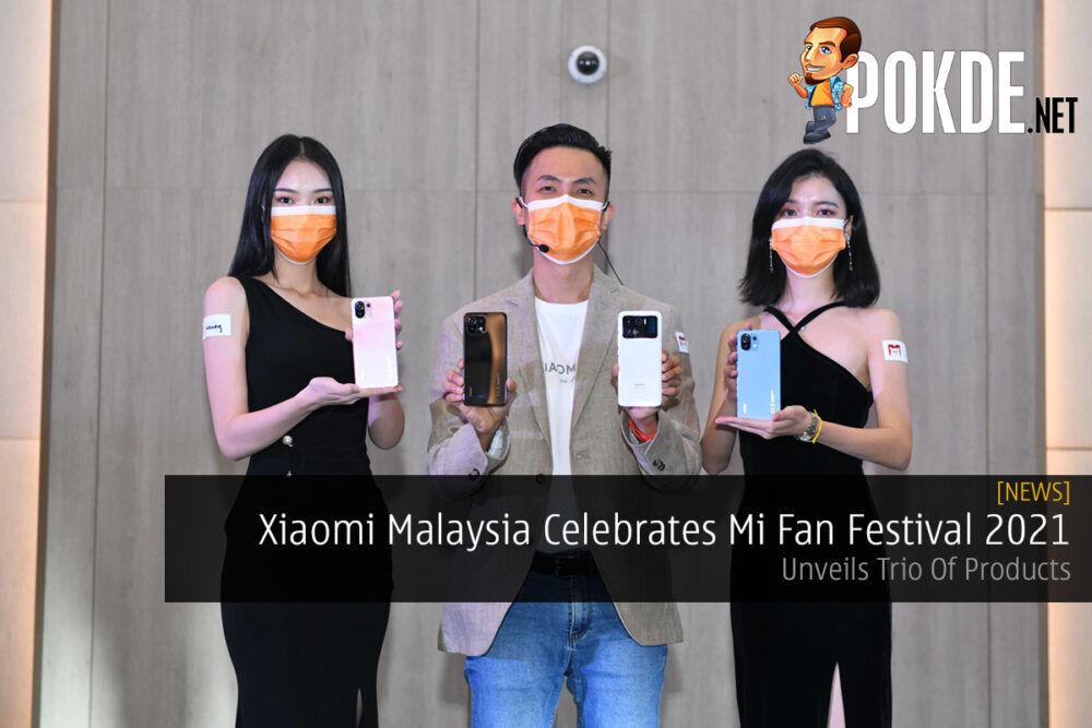 Xiaomi Malaysia Celebrates Mi Fan Festival 2021 — Unveils Trio Of Products 18
