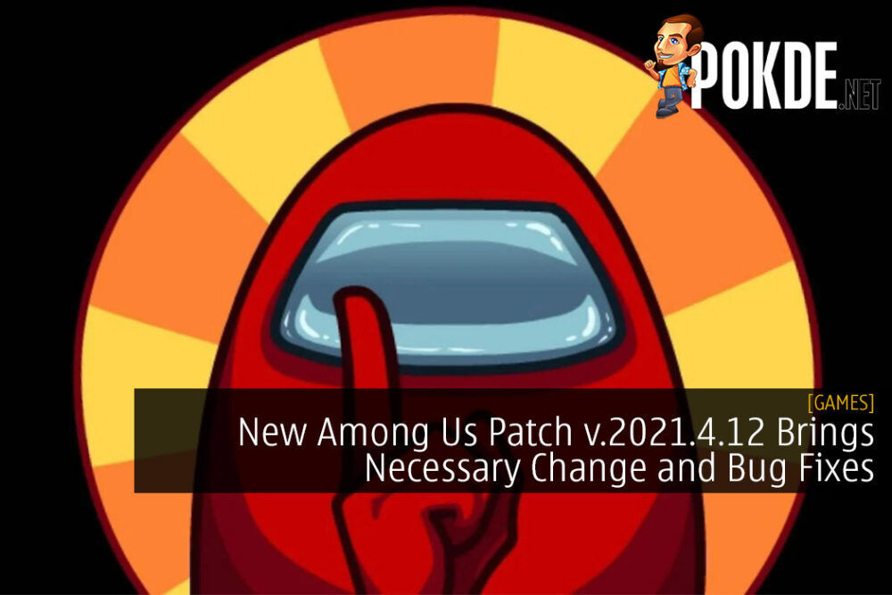New Among Us Patch v.2021.4.12 Brings Necessary Change and Bug Fixes 19