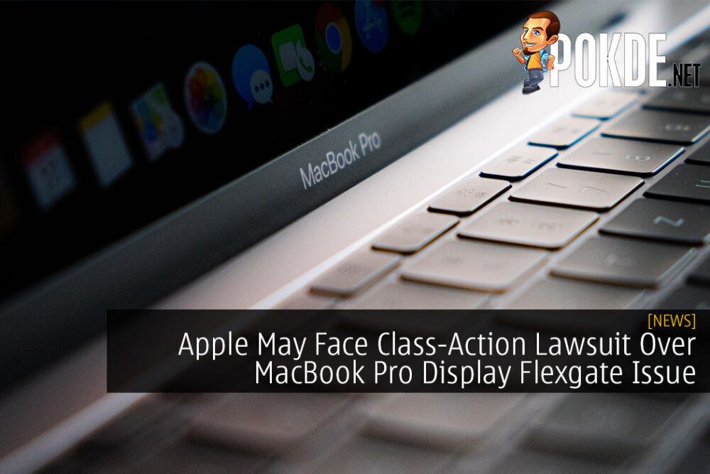 Apple May Face Class-Action Lawsuit Over MacBook Pro Display Flexgate Issue
