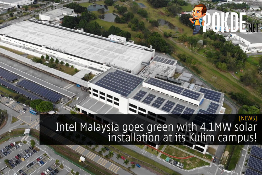 Intel Malaysia goes green with 4.1MW solar installation at its Kulim campus! 19